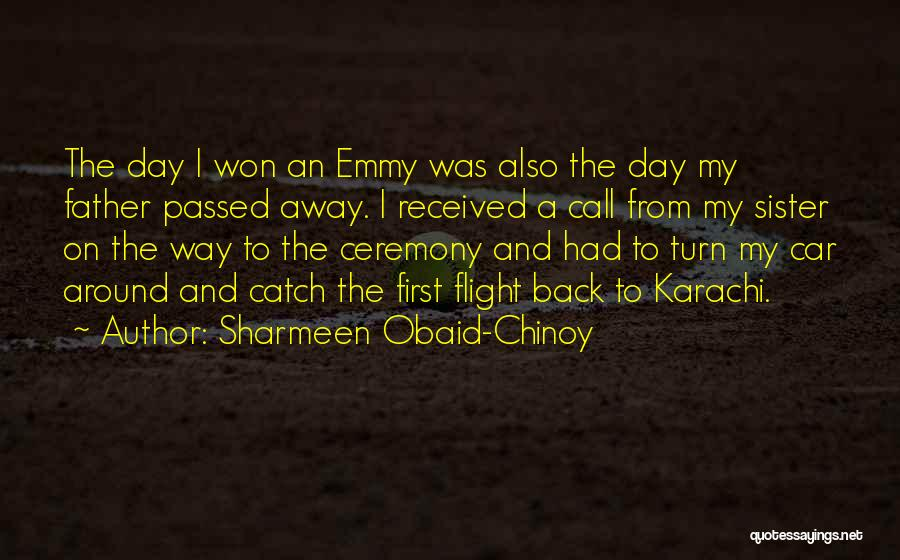 Sister Who Passed Away Quotes By Sharmeen Obaid-Chinoy