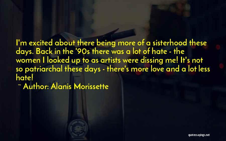 Sisterhood Quotes By Alanis Morissette