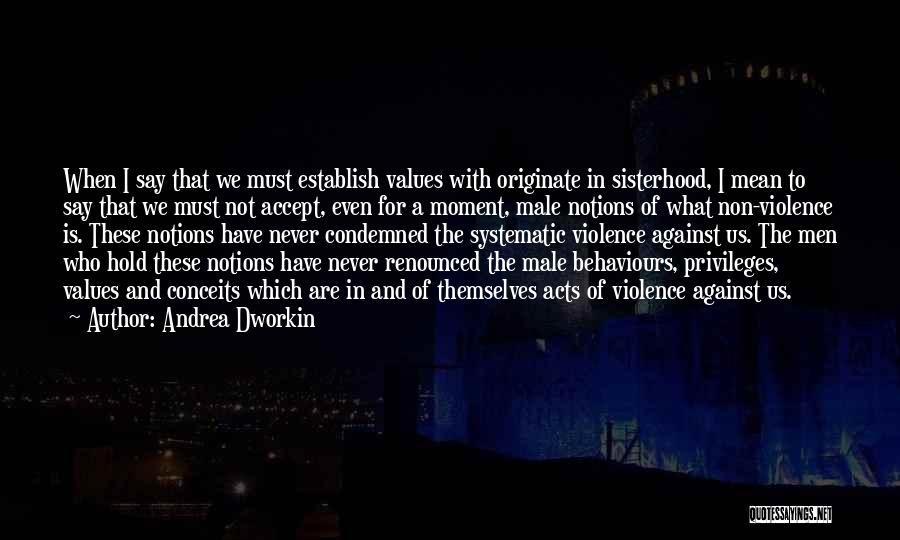 Sisterhood Quotes By Andrea Dworkin