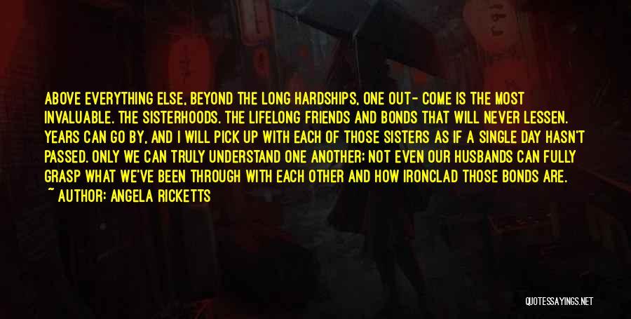 Sisterhood Quotes By Angela Ricketts