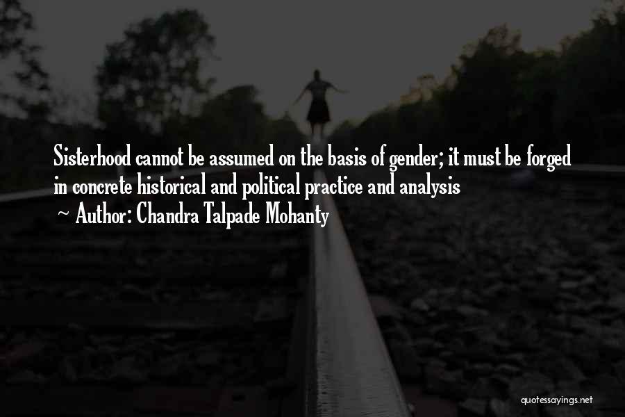 Sisterhood Quotes By Chandra Talpade Mohanty