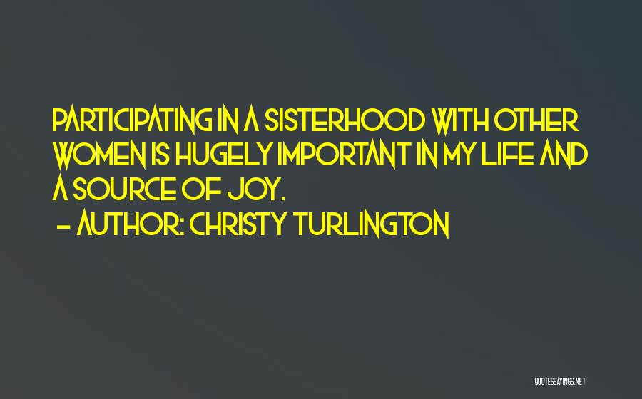 Sisterhood Quotes By Christy Turlington