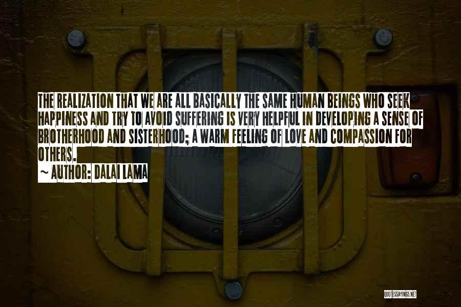 Sisterhood Quotes By Dalai Lama