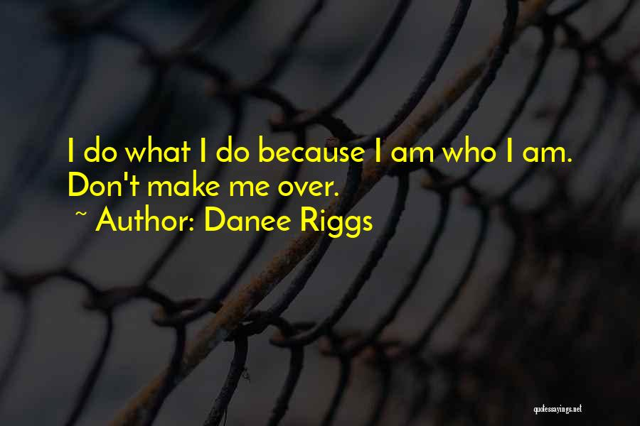 Sisterhood Quotes By Danee Riggs