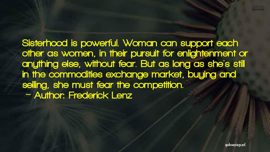 Sisterhood Quotes By Frederick Lenz