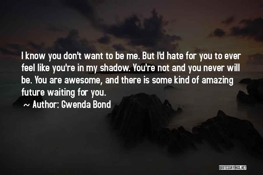 Sisterhood Quotes By Gwenda Bond