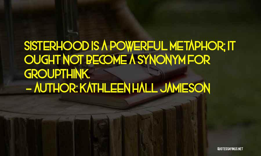 Sisterhood Quotes By Kathleen Hall Jamieson