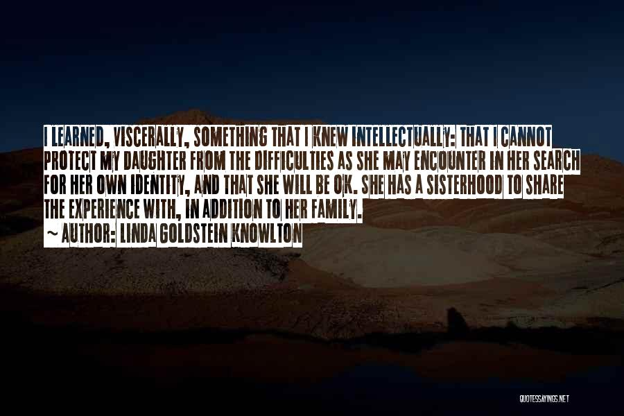 Sisterhood Quotes By Linda Goldstein Knowlton