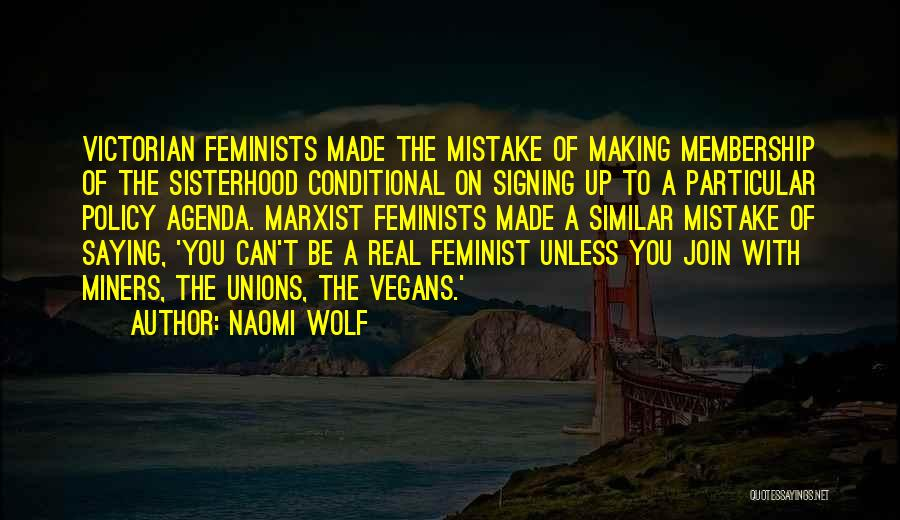 Sisterhood Quotes By Naomi Wolf