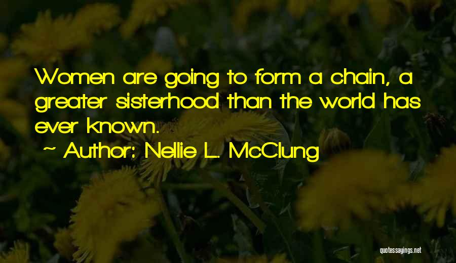 Sisterhood Quotes By Nellie L. McClung