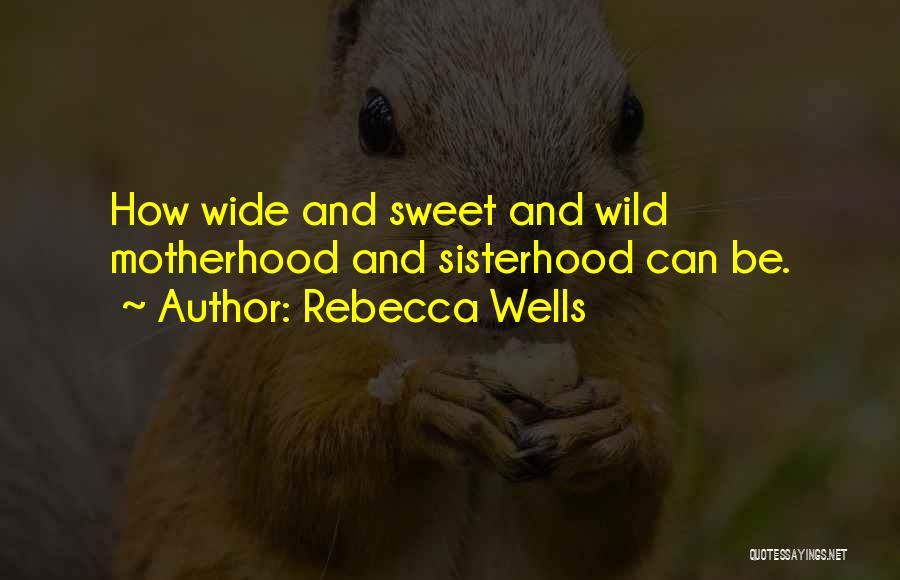 Sisterhood Quotes By Rebecca Wells