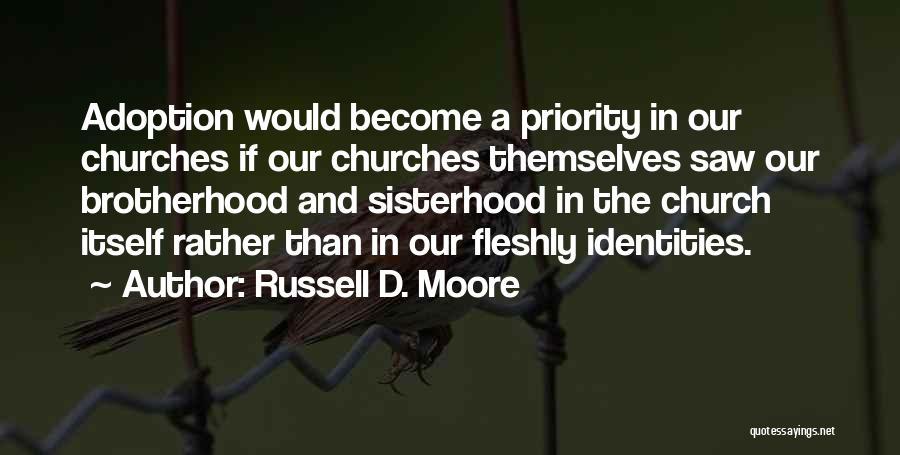 Sisterhood Quotes By Russell D. Moore