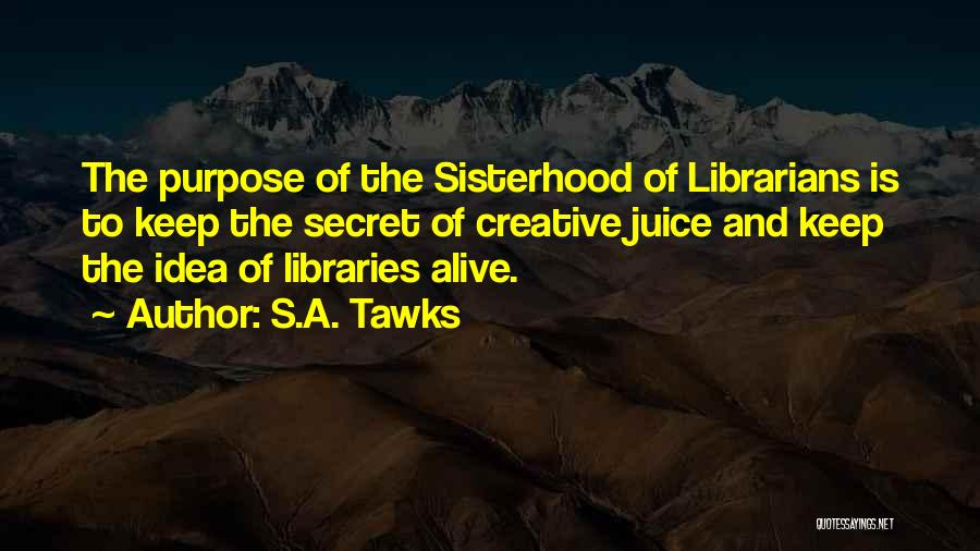 Sisterhood Quotes By S.A. Tawks