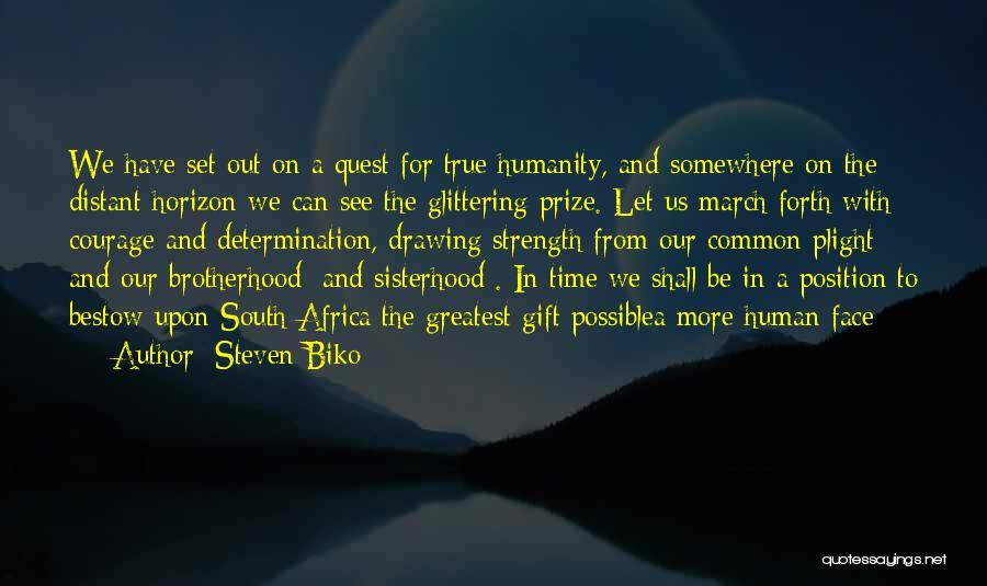 Sisterhood Quotes By Steven Biko