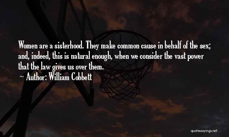 Sisterhood Quotes By William Cobbett