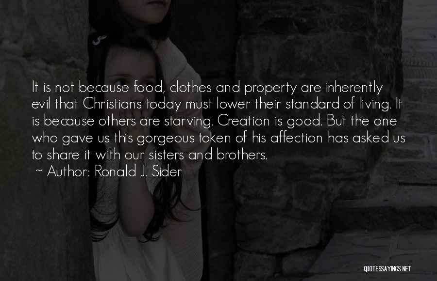 Sisters And Clothes Quotes By Ronald J. Sider