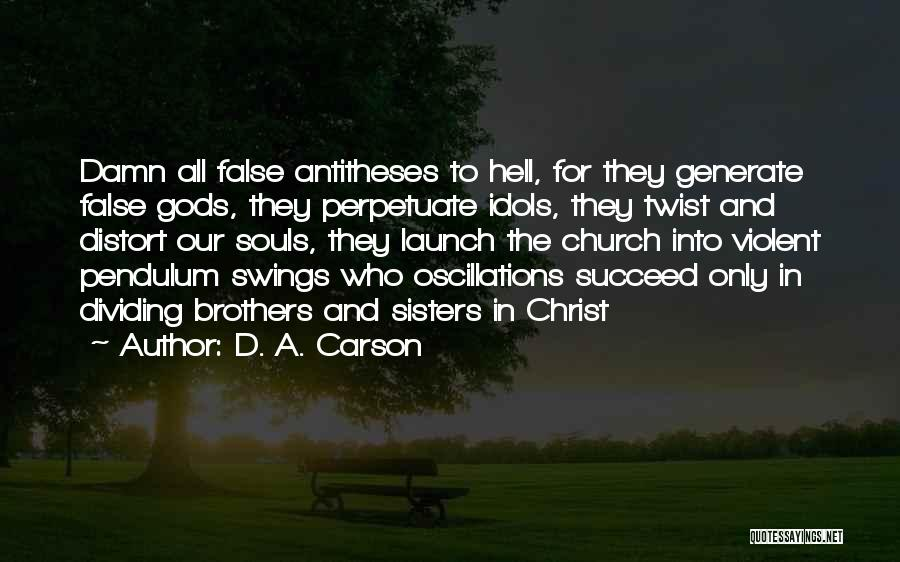Sisters In Christ Quotes By D. A. Carson