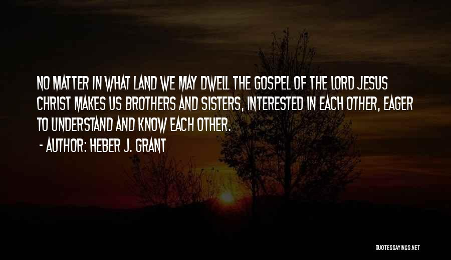 Sisters In Christ Quotes By Heber J. Grant
