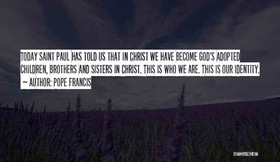 Sisters In Christ Quotes By Pope Francis