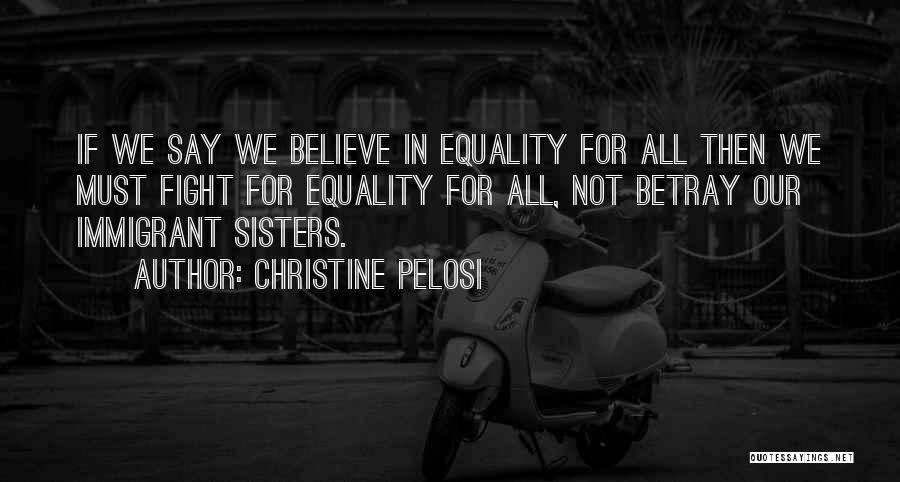 Sisters May Fight Quotes By Christine Pelosi