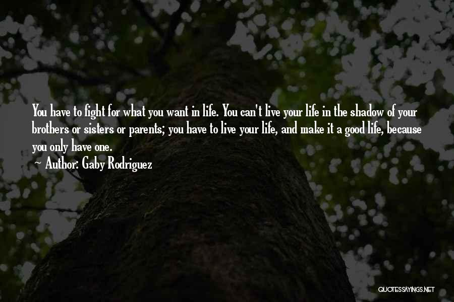 Sisters May Fight Quotes By Gaby Rodriguez