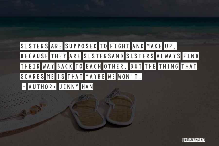 Sisters May Fight Quotes By Jenny Han