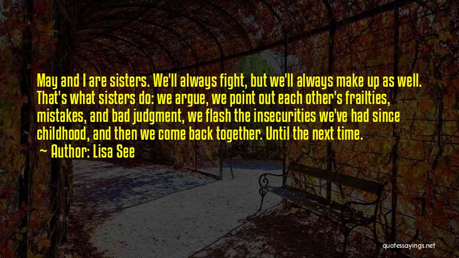 Sisters May Fight Quotes By Lisa See