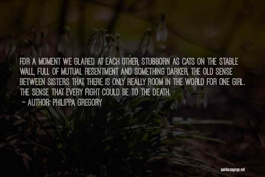 Sisters May Fight Quotes By Philippa Gregory