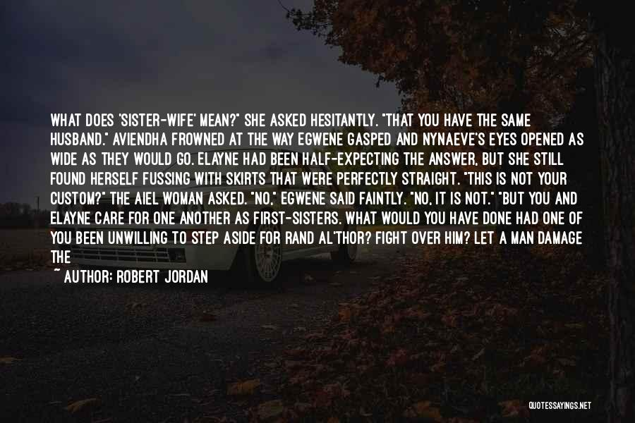 Sisters May Fight Quotes By Robert Jordan
