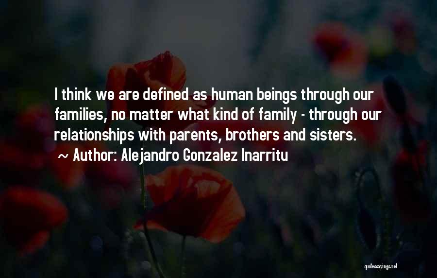 Sisters Relationships Quotes By Alejandro Gonzalez Inarritu