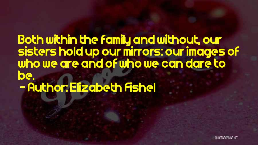 Sisters With Images Quotes By Elizabeth Fishel