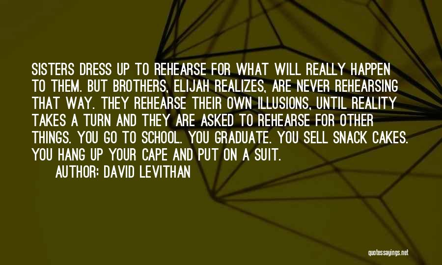 Sisters You Never Had Quotes By David Levithan