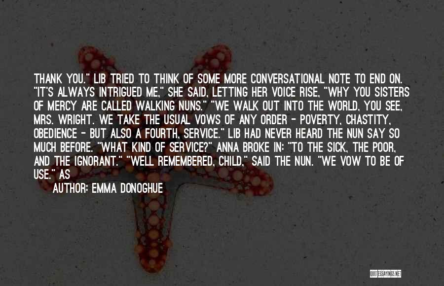 Sisters You Never Had Quotes By Emma Donoghue