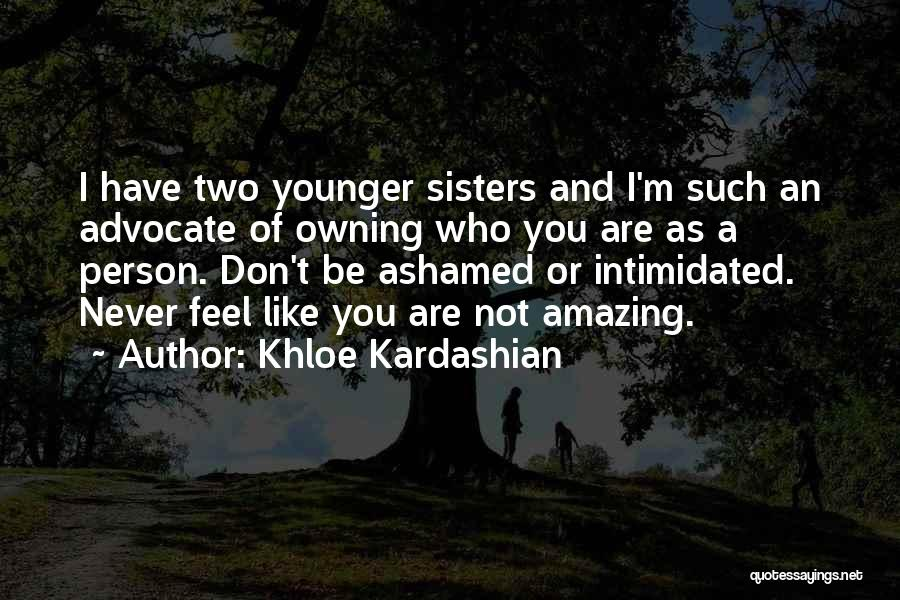 Sisters You Never Had Quotes By Khloe Kardashian