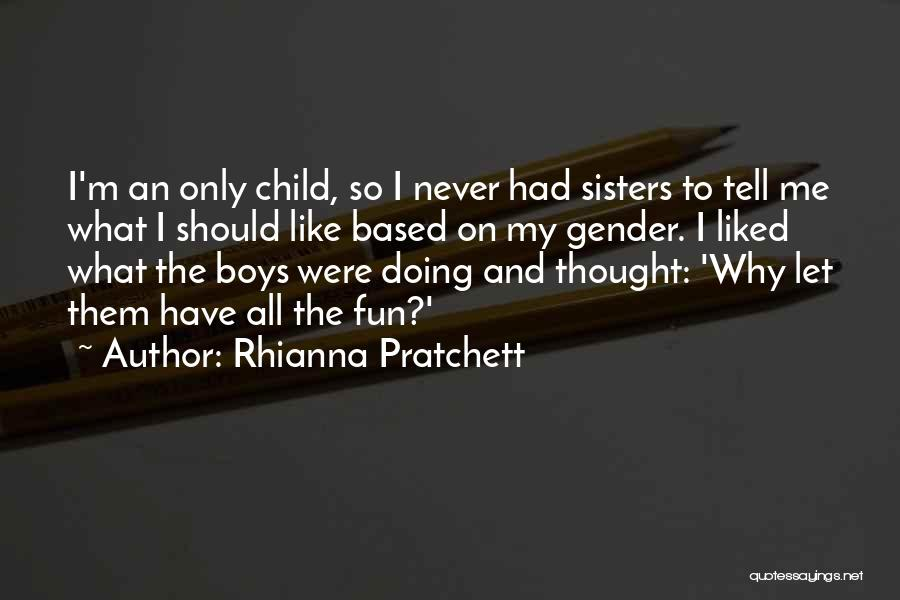 Sisters You Never Had Quotes By Rhianna Pratchett