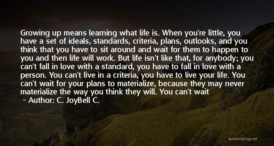 Sit And Watch Quotes By C. JoyBell C.