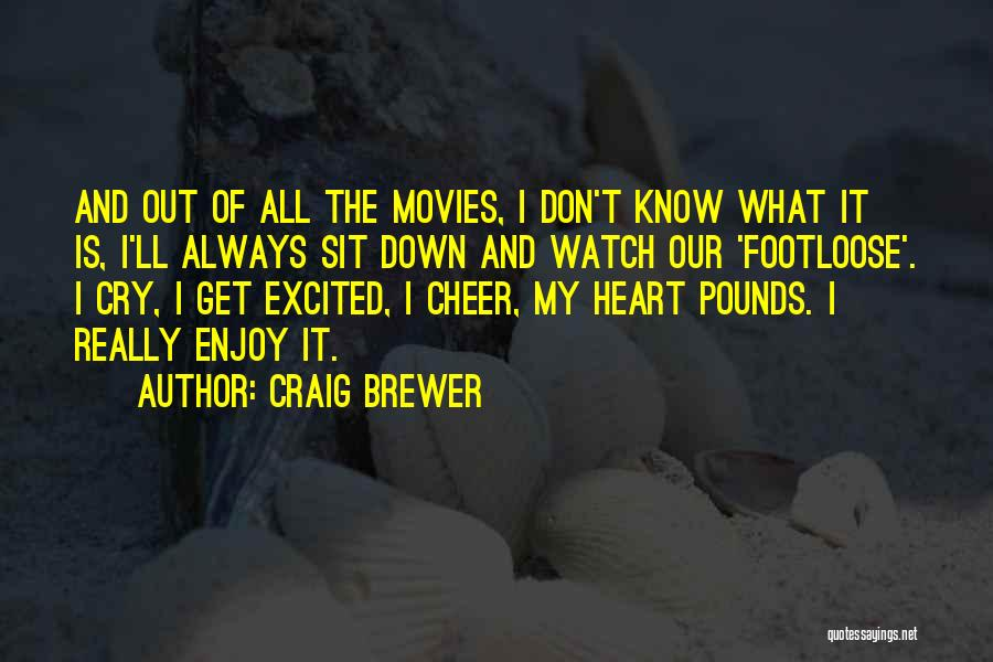 Sit And Watch Quotes By Craig Brewer