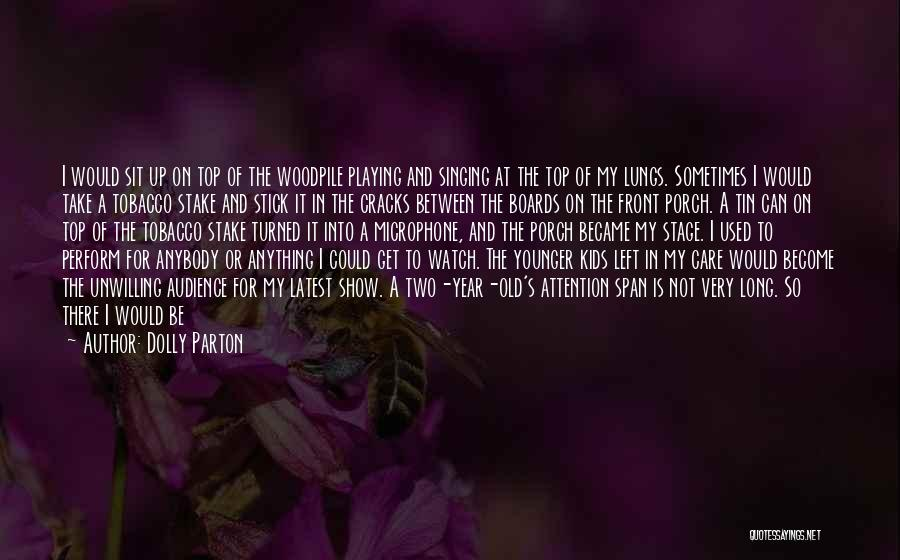 Sit And Watch Quotes By Dolly Parton
