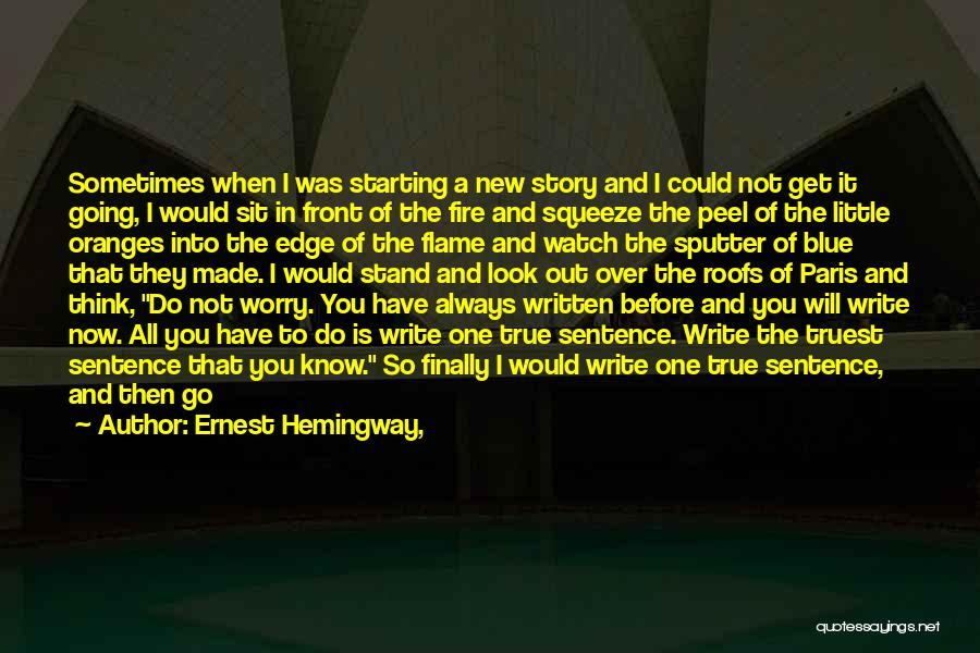 Sit And Watch Quotes By Ernest Hemingway,