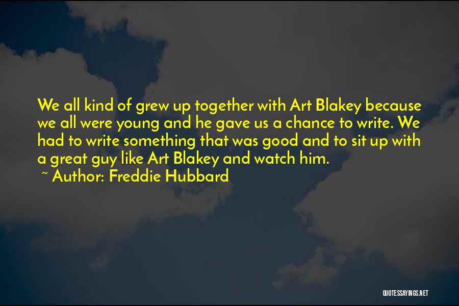 Sit And Watch Quotes By Freddie Hubbard