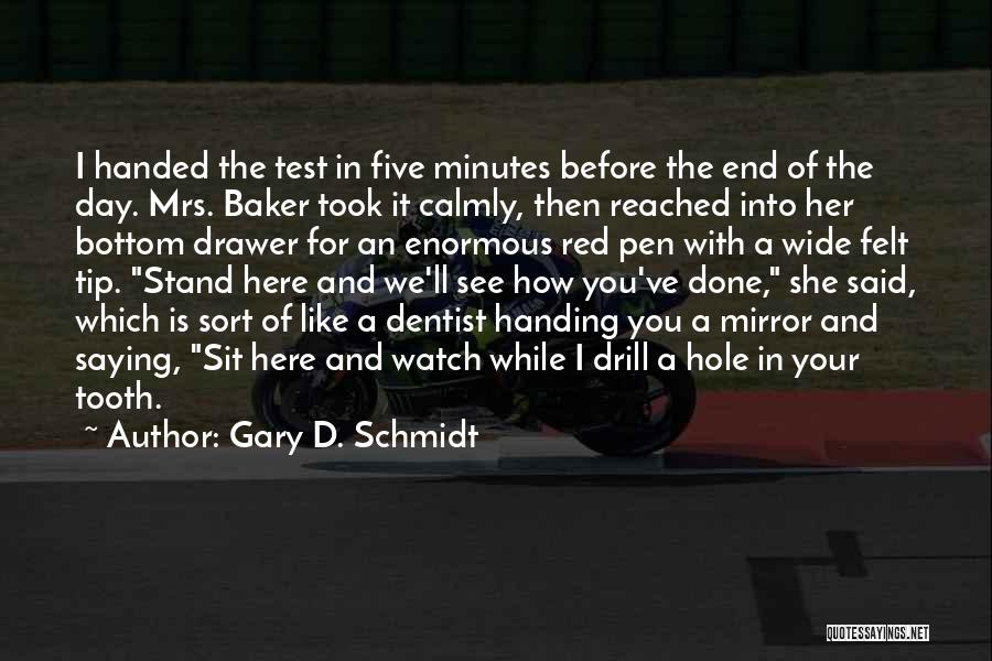 Sit And Watch Quotes By Gary D. Schmidt