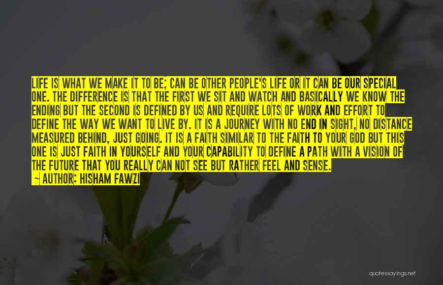 Sit And Watch Quotes By Hisham Fawzi