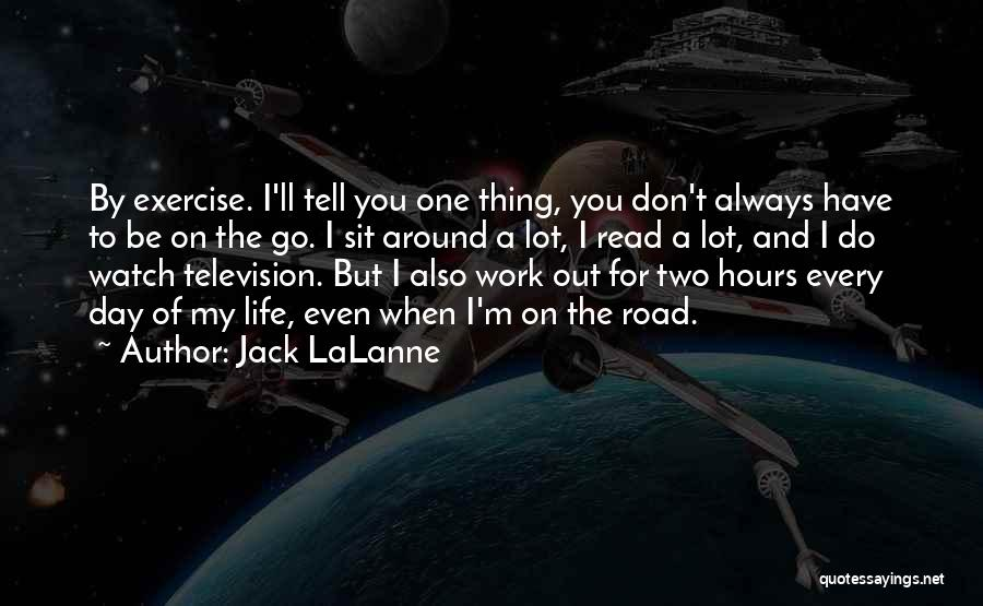 Sit And Watch Quotes By Jack LaLanne
