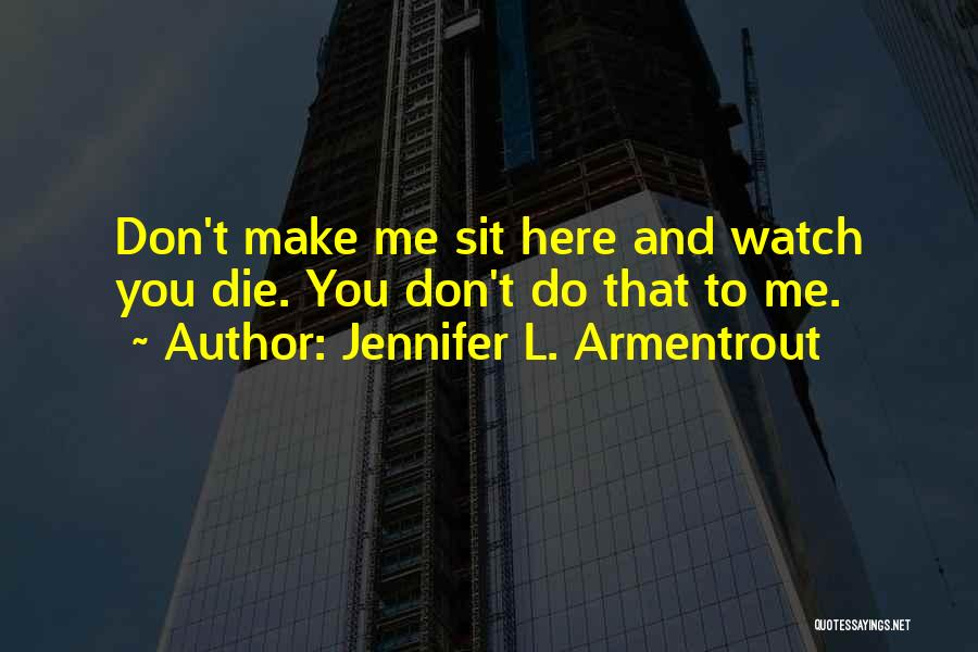 Sit And Watch Quotes By Jennifer L. Armentrout