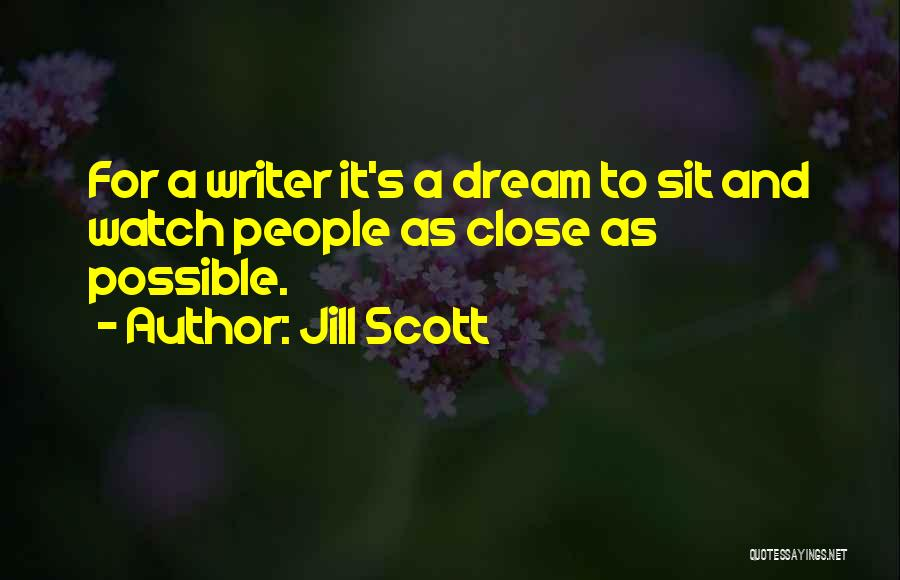 Sit And Watch Quotes By Jill Scott