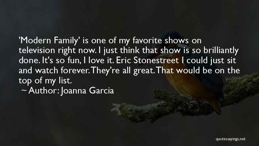 Sit And Watch Quotes By Joanna Garcia