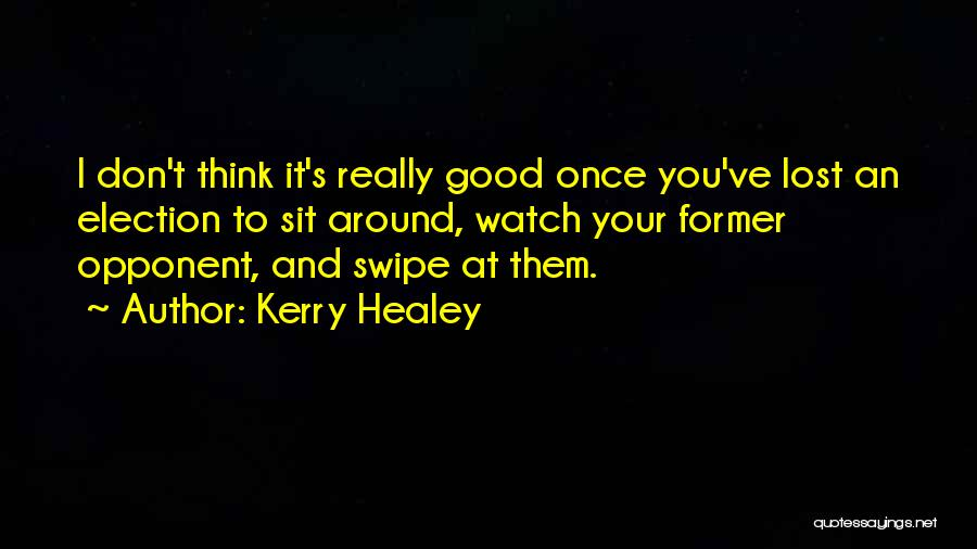 Sit And Watch Quotes By Kerry Healey