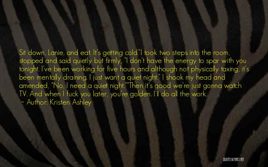 Sit And Watch Quotes By Kristen Ashley