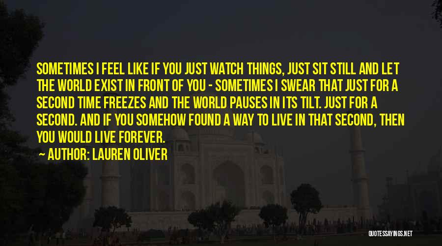 Sit And Watch Quotes By Lauren Oliver