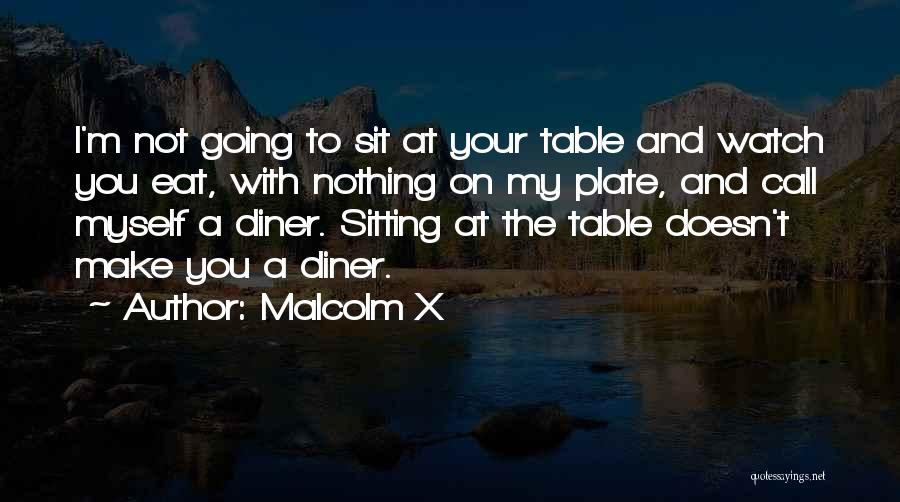 Sit And Watch Quotes By Malcolm X